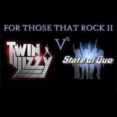 For Those That Rock II - Twin Lizzy v's State of Quo
