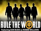 Rule The World with special guest Robbie Williams AKA Dan Budd