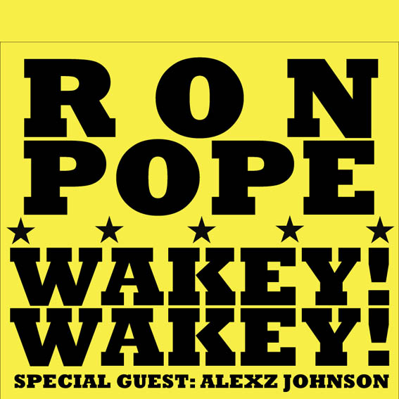Ron Pope plus WAKEY! WAKEY!